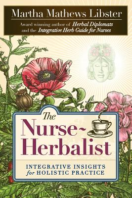 Image for The Nurse-Herbalist: Integrative Insights for Holistic Practice