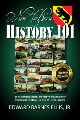 New Bern History 101, Edward Barnes Ellis Jr.