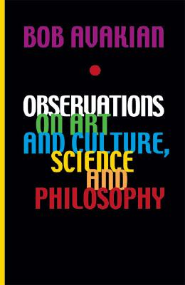OBSERVATIONS ON ART AND CULTURE  SCIENCE, BOB AVAKIAN