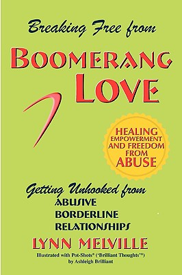 Image for Breaking Free From Boomerang Love: Getting Unhooked from Abusive Borderline Relationships
