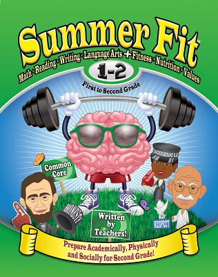 Summer Fit    First to Second Grade: Prepare First Graders Mentally, Physically and Socially for Second Grade, Kelly Terrill, Portia Marin