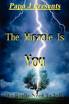 "Papa J Presents ""The Miracle Is You"", Halperin, Jeffrey J"