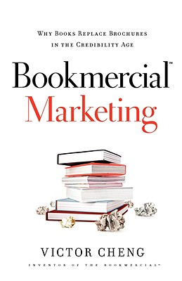 Image for Bookmercial Marketing: Why Books Replace Brochures In The Credibility Age