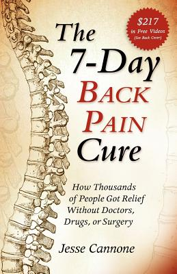 7-DAY BACK PAIN CURE : HOW THOUSANDS, CANNONE JESSE