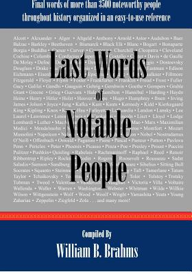 Image for Last Words of Notable People: Final Words of More than 3500 Noteworthy People Throughout History