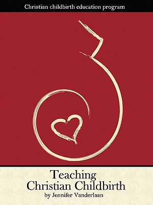 Teaching Christian Childbirth, Vanderlaan, Jennifer