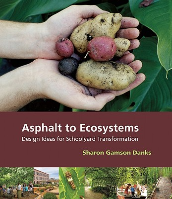 Image for Asphalt to Ecosystems: Design Ideas for Schoolyard Transformation