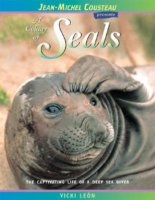 Image for A Colony of Seals: The Captivating Life of a Deep Sea Diver (Jean-Michel Cousteau Presents)
