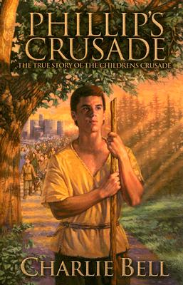 Image for Phillip's Crusade: The True Story of the Children's Crusade