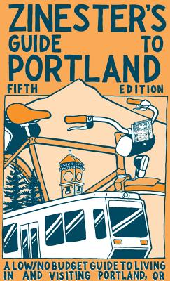 Zinester's Guide to Portland, Granton, Shawn; Beaty, Nate