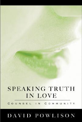 Speaking Truth In Love, David Powlison