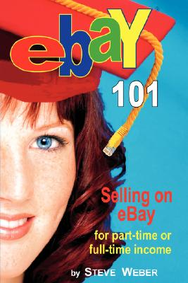 Image for eBay 101: Selling on eBay For Part-time or Full-time Income