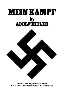 Mein Kampf   (Official Nazi English Translation), Hitler, Adolf