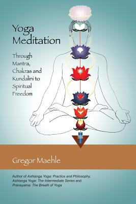 Image for Yoga Meditation: Through Mantra, Chakras and Kundalini to Spiritual Freedom