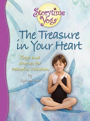 Image for The Treasure in Your Heart: Yoga and Stories for Peaceful Children (Storytime Yoga)