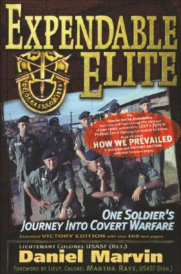 Expendable Elite: One Soldier's Journey into Covert Warfare, Marvin, Daniel