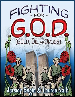 Fighting for G.O.D. (Gold, Oil and Drugs), Begin, Jeremy