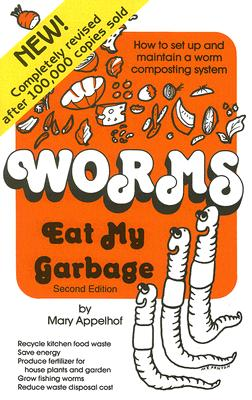 Image for Worms Eat My Garbage: How to Set Up and Maintain a Worm Composting System, 2nd Edition
