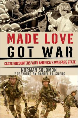 Image for Made Love, Got War: Close Encounters with America's Warfare State