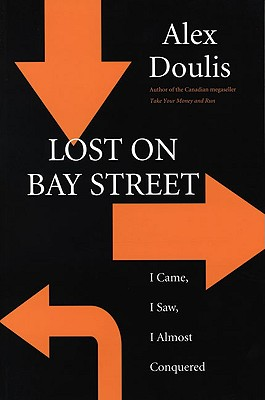 "Lost on Bay Street: ""I Came, I Saw, I Almost Conquered"""