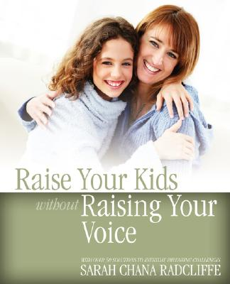 Image for Raise Your Kids Without Raising Your Voice