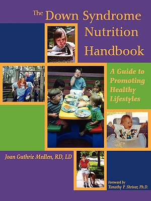 Image for The Down Syndrome Nutrition Handbook: A Guide to Promoting Healthy Lifestyles