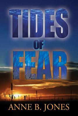 Tides of Fear, Anne B. Jones