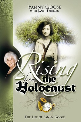 Image for Rising From the Holocaust: The Life of Fanny Goose
