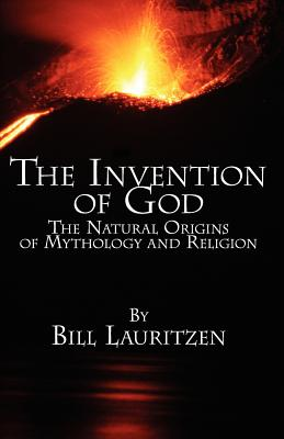 Image for The Invention of God: The Natural Origins of Mythology and Religion