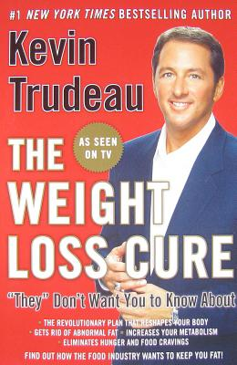 """The Weight Loss Cure """"They"""" Don't Want You to Know About, Trudeau, Kevin"""