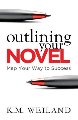 Image for Outlining Your Novel: Map Your Way to Success
