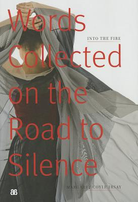Image for Into the Fire: Words Collected on the Road to Silence