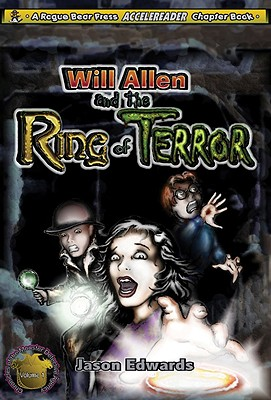 Will Allen and the Ring of Terror: Chronicles of the Monster Detective Agency Volume 2, Edwards, Jason