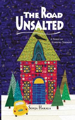 Image for The Road Unsalted: A Novel of Carding, Vermont