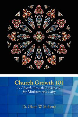 Image for Church Growth 101   A Church Growth Guidebook for Ministers and Laity
