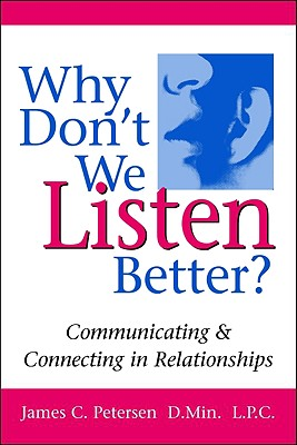 Image for Why Don't We Listen Better? Communicating & Connecting in Relationships