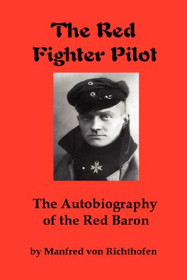 Image for The Red Fighter Pilot: The Autobiography of the Red Baron