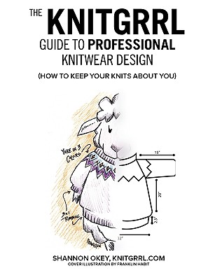 Image for The Knitgrrl Guide to Professional Knitwear Design