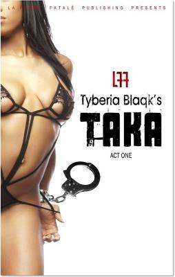 Taka (La' Femme Fatale' Publishing), Blaqk, Tyberia
