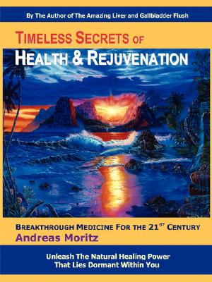 Image for Timeless Secrets of Health and Rejuvenation, 4th Edition