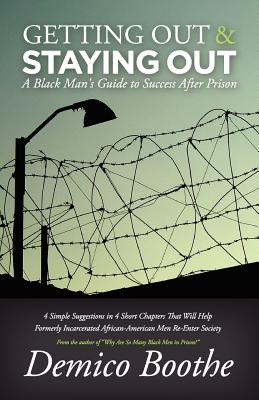 Image for Getting Out & Staying Out: A Black Man's Guide to Success After Prison