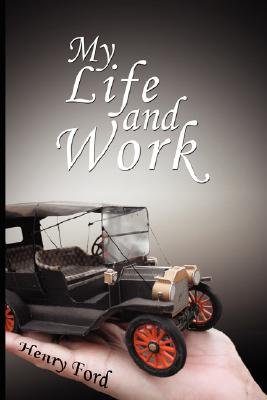 Image for My Life and Work - An Autobiography of Henry Ford