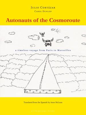 Image for Autonauts of the Cosmoroute: A Timeless Voyage from Paris to Marseilles