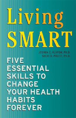 Image for Living SMART: Five Essential Skills to Change Your Health Habits Forever