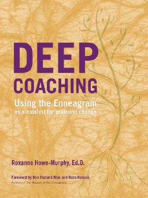 Image for Deep Coaching: Using the Enneagram as a Catalyst for Profound Change