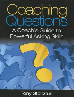 Image for Coaching Questions: A Coach's Guide to Powerful Asking Skills