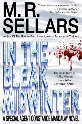 In the Bleak Midwinter: A Special Agent Constance Mandalay Novel, Sellars, M. R.