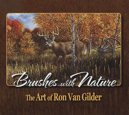 Image for Brushes with Nature: The Art of Ron Van Gilder