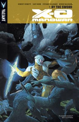 Image for X-O Manowar Volume 1: By The Sword