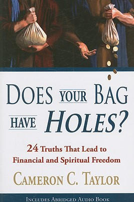 Image for Does Your Bag Have Holes? 24 Truths That Lead to Financial and Spiritual Freedom